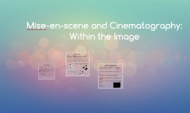 Mise-en-scene: Within the Image