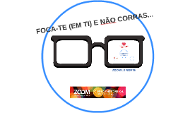 Copy of ZOOM Lx Norte - Foca-te e Não Corras