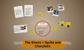 The Sirens + Syclla and Charybdis