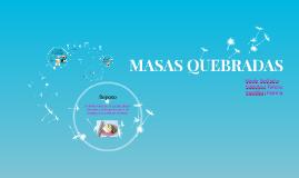 MASAS QUEBRADAS