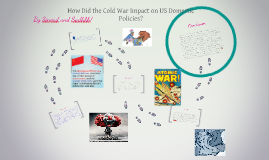 Copy of How Did the Cold War Impact on US Domestic Policies?