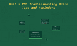 Unit 5 PBL Troubleshooting Guide Tips and Requirements