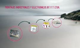 MONTAJES INDUSTRIALES Y ELECTRONICOS BT Y T LTDA.