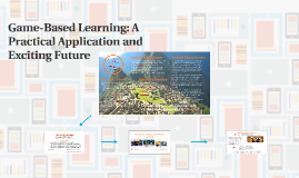 Game-Based Learning: A Practical Application and Exciting Fu
