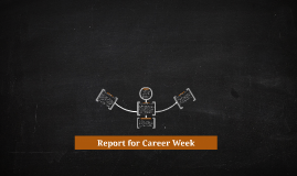 Report for Career Week
