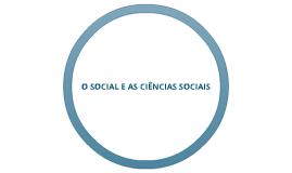 O social e as ciencias sociais
