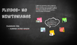 Copy of fluidos- no newtonianos