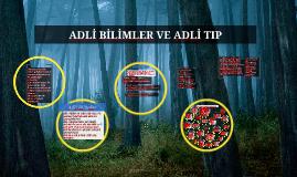 Copy of ADLİ BİLİMLER VE ADLİ TIP