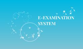 E-EXAMINATION SYSTEM