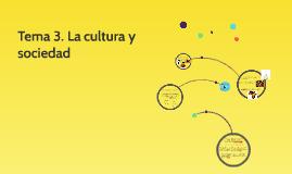 Tema 3. La cultura y sociedad