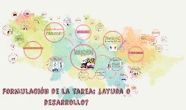 Formulación de la tarea: ¿Ayuda o desarrollo?