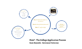 How? The College Application Process 17