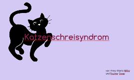 Katzenschreisyndrom