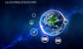 Copy of LA GLOBALIZZAZIONE