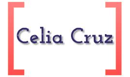 Celia Cruz Presentation