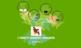 5 Themes of Geography: Bangladesh