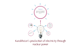 Kazakhstan's production of electricity through nuclear power