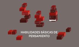 HABILIDADES BÁSICAS DE PENSAMIENTO