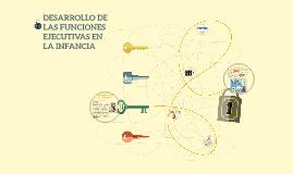 DESARROLLO DE LAS FUNCIONES EJECUTIVAS EN LA INFANCIA