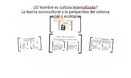Copy of ¿El hombre es cultura internalizada?