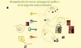 Manipulación de masas: uso propaganda política en la Segunda