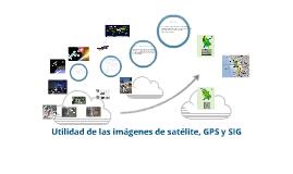 Copy of Imágenes de satélite, GPS y SIG