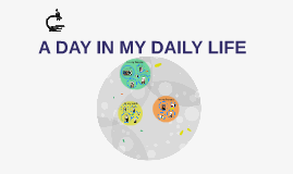 A DAY IN MY DAILY LIFE
