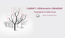 Unidad V: Adolescencia e Identidad