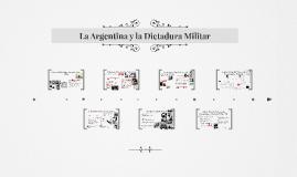 La Argentina y la Dictadura Militar