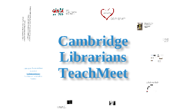Cambridge Librarians Teachmeet