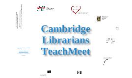 Cambridge Librarians Teachmeet