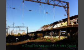 A Critical Site Analysis of the Reading Viaduct