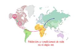 Población y condiciones de vida en el siglo xx.