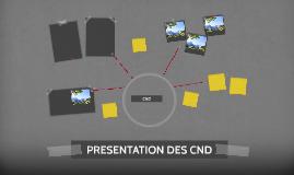 PRESENTATION DES CND