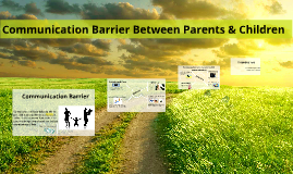 Copy of Copy of Communication Barrier Between Parents And Children
