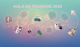 AULA DA SAUDADE 2018
