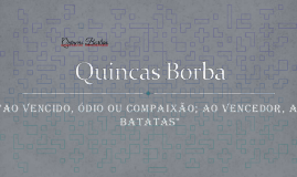 Copy of Quincas Borbas