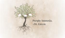 Purple Amnesia.