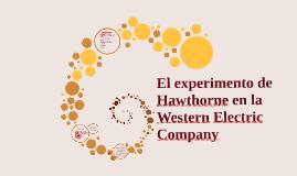 Copy of El experimento de Hawthorne en la Western Electric Company