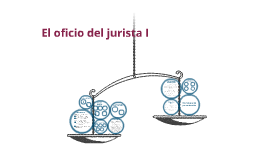 Copy of El oficio del jurista I