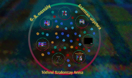 Számtan-algebra  6-8; www.matekprezi.com, Anna Tóthné Szalontay