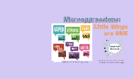 Copy of Microaggressions: Little Things are BIG