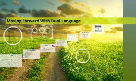 Moving Forward With Dual Language