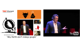 TEDx Warwick - Why facts don't change people