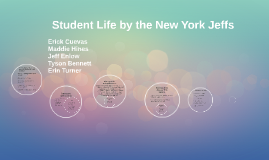 Student Life by: The New York Jeffs