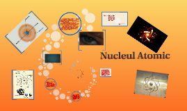 Copy of Nucleul Atomic
