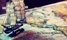 Copy of Copy of Ley General de Aduanas