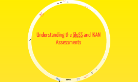 Understanding the GloSS and IKAN Assessment Forsyth