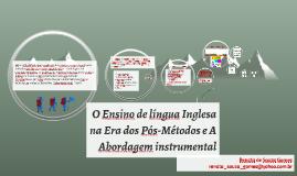 O Ensino de língua Inglesa na Era dos Pós-Métodos e A Aborda
