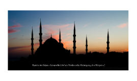 Fasten im Islam -Gesundheitliches Risiko